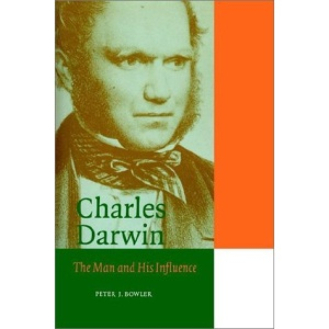 Charles Darwin: The Man and his Influence (Cambridge Science Biographies)