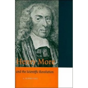 Henry More: and the Scientific Revolution (Cambridge Science Biographies)