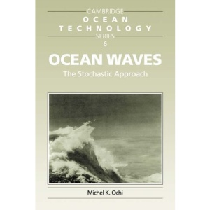 Ocean Waves: The Stochastic Approach (Cambridge Ocean Technology Series)