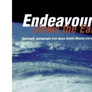 Endeavour Views the Earth: Astronauts' Photographs from Space Shuttle Mission STS-47