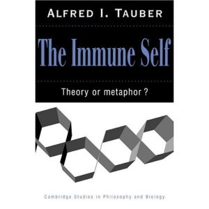 The Immune Self: Theory or Metaphor? (Cambridge Studies in Philosophy and Biology)