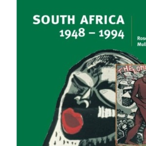 South Africa 1948-1994 (Cambridge History Programme Key Stage 4)
