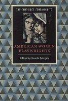 The Cambridge Companion to American Women Playwrights (Cambridge Companions to Literature)