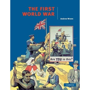 The First World War (Cambridge History Programme Key Stage 4)