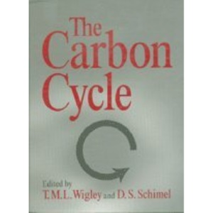 The Carbon Cycle (Office for Interdisciplinary Earth Studies Global Change Institute, Volume 6)