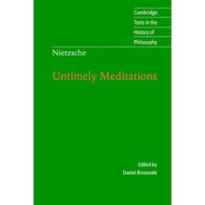Nietzsche: Untimely Meditations (Cambridge Texts in the History of Philosophy)