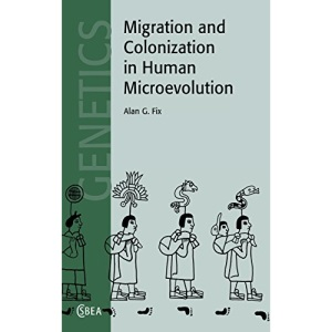 Migration and Colonization in Human Microevolution: 24 (Cambridge Studies in Biological and Evolutionary Anthropology, Series Number 24)
