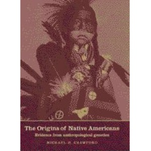 The Origins of Native Americans: Evidence from Anthropological Genetics