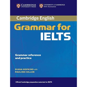Cambridge Grammar for IELTS without Answers (Cambridge Grammar for First Certificate, Ielts, Pet)