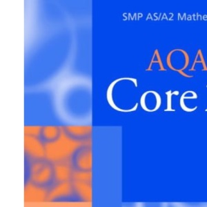 Core 2 for AQA (SMP AS/A2 Mathematics for AQA)