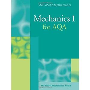 Mechanics 1 for AQA (SMP AS/A2 Mathematics for AQA)