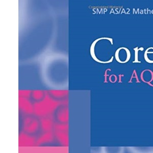 Core 3 for AQA (SMP AS/A2 Mathematics for AQA)