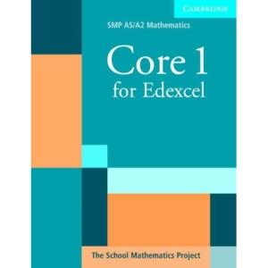 Core 1 for Edexcel (SMP AS/A2 Mathematics for Edexcel)