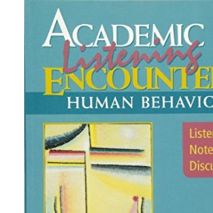 Academic Listening Encounters: Human Behavior Student's Book with Audio CD: Listening, Note Taking, and Discussion (Academic Encounters)
