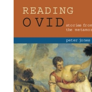 Reading Ovid: Stories from the Metamorphoses (Cambridge Intermediate Latin Readers)