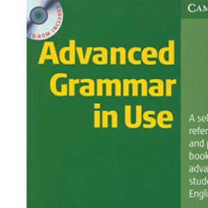 Advanced Grammar in Use With CD ROM: A self-study reference and practice book for advanced studens of English