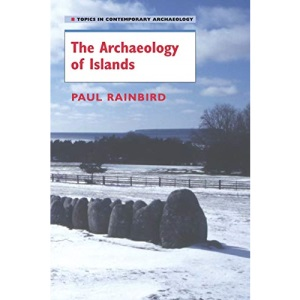 The Archaeology of Islands (Topics in Contemporary Archaeology)