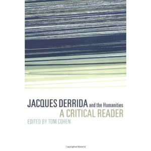 Jacques Derrida and the Humanities: A Critical Reader (Cambridge Companions to Literature)