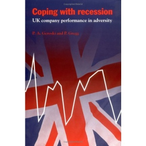 Coping with Recession: UK Company Performance in Adversity (National Institute of Economic and Social Research Economic and Social Studies)
