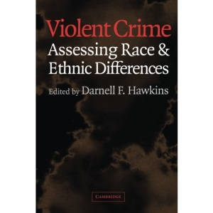 Violent Crime: Assessing Race and Ethnic Differences (Cambridge Studies in Criminology)