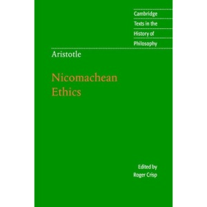 Aristotle: Nicomachean Ethics (Cambridge Texts in the History of Philosophy)