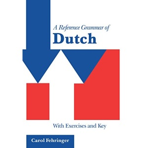 A Reference Grammar of Dutch: With Exercises and Key (Reference Grammars)