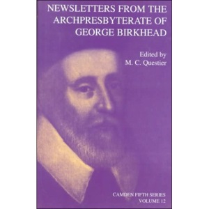Newsletters from the Archpresbyterate of George Birkhead (Camden Fifth Series)