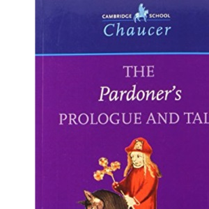 The Pardoner's Prologue and Tale (Cambridge School Chaucer)
