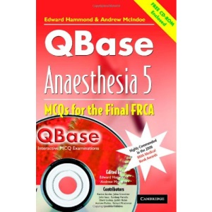 QBase Anaesthesia: Volume 5, MCOs for the Final FRCA: MCOs for the Final FRCA v. 5