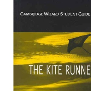 Cambridge Wizard Student Guide The Kite Runner (Cambridge Wizard English Student Guides)