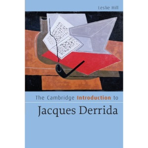 The Cambridge Introduction to Jacques Derrida (Cambridge Introductions to Literature)