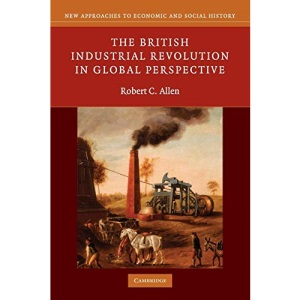 The British Industrial Revolution in Global Perspective (New Approaches to Economic and Social History)