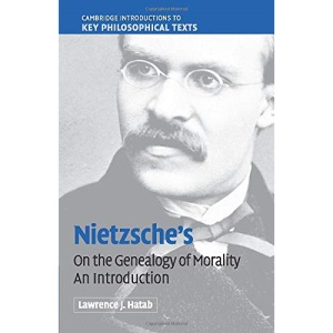 Nietzsche's 'On the Genealogy of Morality': An Introduction (Cambridge Introductions to Key Philosophical Texts)
