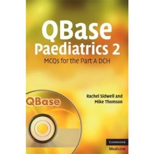 QBase Paediatrics 2: MCQs for the Part A DCH: No. 2