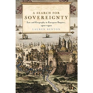 A Search for Sovereignty: Law and Geography in European Empires, 1400-1900
