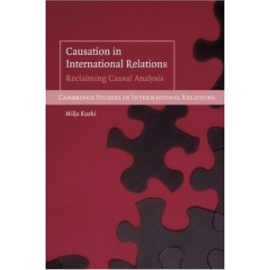 Causation in International Relations: Reclaiming Causal Analysis (Cambridge Studies in International Relations)
