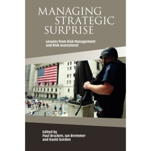 Managing Strategic Surprise: Lessons from Risk Management and Risk Assessment