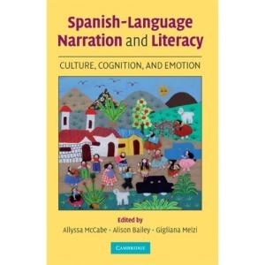 Spanish-Language Narration and Literacy: Culture, Cognition, and Emotion: Cognition, Culture, and Emotion