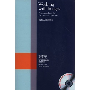 Working with Images Paperback with CD-ROM: A Resource Book for the Language Classroom (Cambridge Handbooks for Language Teachers)