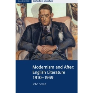 Modernism and After: English Literature 1910-1939 (Cambridge Contexts in Literature)