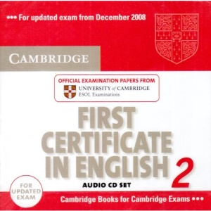 Cambridge First Certificate in English 2 for updated exam Audio CDs (2): Official Examination papers from University of Cambridge ESOL Examinations: No. 2 (FCE Practice Tests)