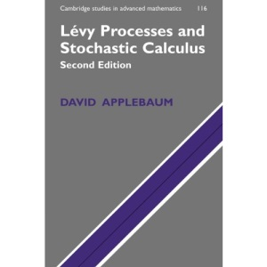 Levy Processes and Stochastic Calculus: 116 (Cambridge Studies in Advanced Mathematics, Series Number 116)
