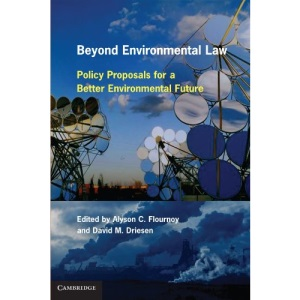Beyond Environmental Law: Policy Proposals for a Better Environmental Future