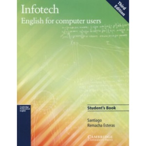 Infotech Student's Book: English for Computer Users (Cambridge Professional English S.)