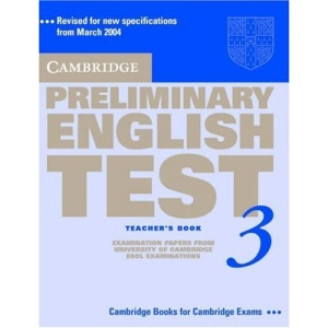 Cambridge Preliminary English Test 3 Teacher's Book: Examination Papers from the University of Cambridge ESOL Examinations (Pet Practice Tests)
