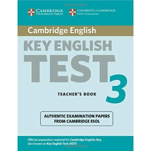 Cambridge Key English Test 3 Teacher's Book: Examination Papers from the University of Cambridge ESOL Examinations (KET Practice Tests)