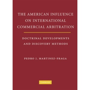 The American Influences on International Commercial Arbitration: Doctrinal Developments and Discovery Methods