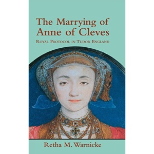The Marrying of Anne of Cleves: Royal Protocol in Early Modern England