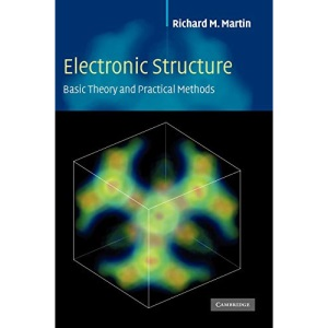 Electronic Structure: Basic Theory and Practical Methods: Basic Theory and Practical Density Functional Approaches Vol 1