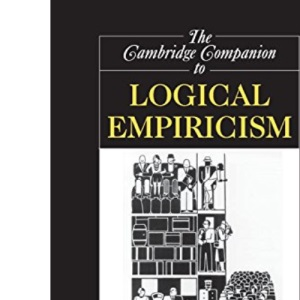 The Cambridge Companion to Logical Empiricism (Cambridge Companions to Philosophy)